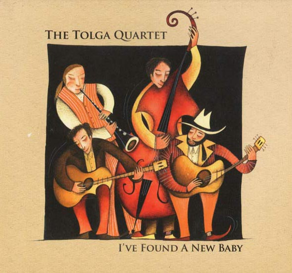 Tolga Quartet CD-I've-Found-A-New-Baby