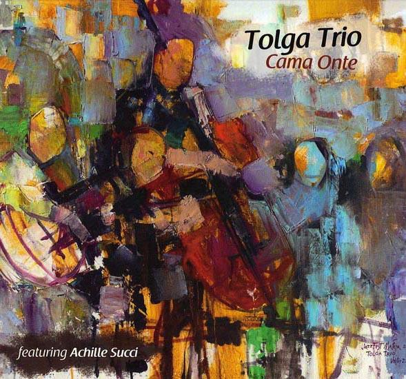 Tolga Trio & Achille Succi Cd Cama Onte