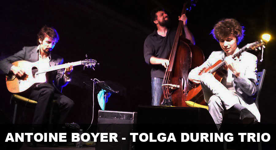 ANTOINE BOYER - TOLGA DURING TRIO